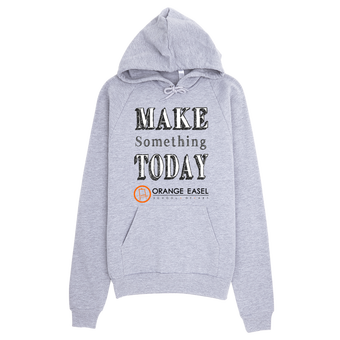 Make Something Today Hoodie www.OrangeEaselArt.com/shop