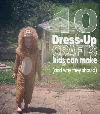 10 Dress Up Crafts that Kids Can Make. And WHY they SHOULD. {OrangeEaselArt.com}